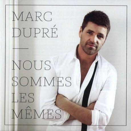 Marc Dupré - Nous Sommes Les Mêmes   Walmart.ca