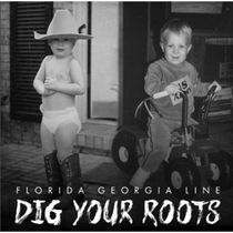 Florida Georgia Line - Dig Your Roots