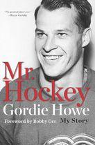 Mr. Hockey My Story