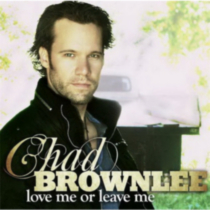 Chad Brownlee - Love Me Or Leave Me