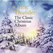Celtic Thunder - The Classic Christmas Album