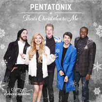Pentatonix - That's Christmas To Me (Deluxe Edition)