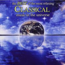 Artistes Variés - The Best Of The Most Relaxing Classical Music In The Universe