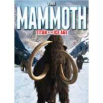 The Mammoth: Titan Of The Ice