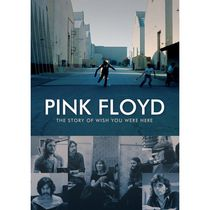 Pink Floyd - The Story Of Wish You Were Here (Music DVD)