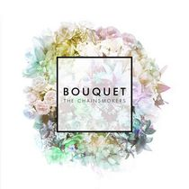 The Chainsmokers - Bouquet (EP)