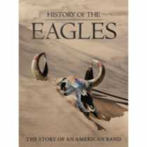 History Of The Eagles: The Story Of An American Band (3 Music DVDs)