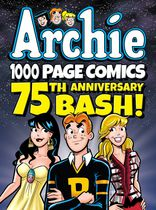 Archie 1000 Page Comics 75th Anniversary Bash