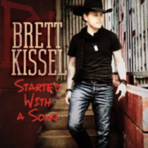 Brett Kissel - Started With A Song (Deluxe Edition) (Walmart Exclusive)