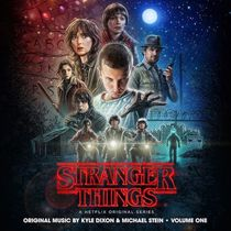 Kyle Dixon And Michael Stein - Stranger Things, Vol.1: A Netflix Original Series Soundtrack