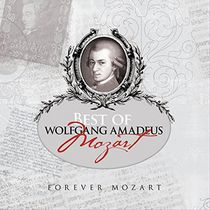 Various Artists - Forever Mozart: Best Of Wolfgang Amadeus Mozart