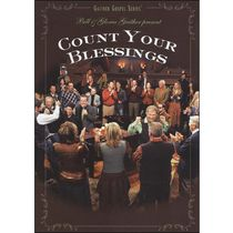 Gaither Gospel Series: Bill & Gloria Gaither Present - Count Your Blessings (Music DVD)