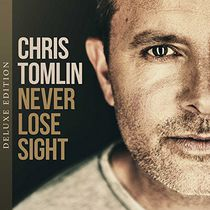 Chris Tomlin - Never Lose Sight (Deluxe Edition)