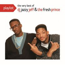 DJ Jazzy Jeff & The Fresh Prince - Playlist: The Very Best of DJ Jazzy Jeff & The Fresh Prince