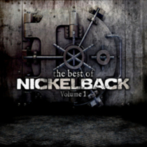 Nickelback - The Best Of Nickelback, Vol. 1