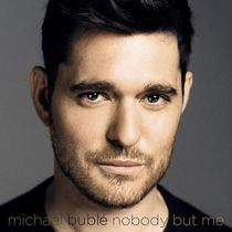 Michael Bublé - Nobody But Me (Édition De Luxe)