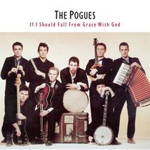 Pogues - If I Should Fall From Grace With God (Vinyl)