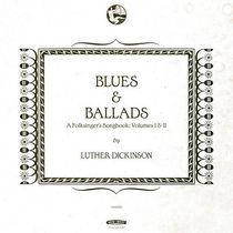 Luther Dickinson - Blues & Ballads: A Folksinger's Songbook: Volumes I & II