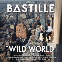 Bastille - Wild World (The Complete Edition)