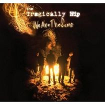 The Tragically Hip - We Are The Same (Vinyl)