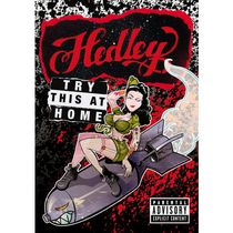 Hedley - Try This At Home (Explicit) (Music DVD)