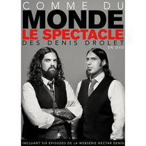 Comme Du Monde: Le Spectacle Des Denis Drolet (French Edition)