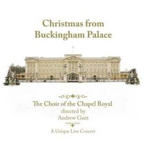 The Choir Of The Chapel Royal - Christmas From Buckingham Palace