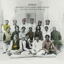 Shye Ben Tzur, Jonny Greenwood And The Rajasthan Express - Junun