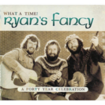 Ryan's Fancy - What A Time!: A Forty Year Celebration (2CD)
