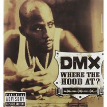 DMX - Where The Hood At?