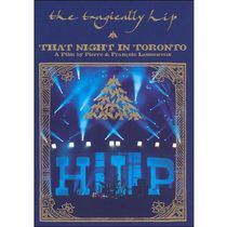 The Tragically Hip - That Night In Toronto: A Film By Pierre & Francois Lamoureux (Music DVD)