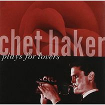 Chet Baker - Chet Baker - Plays For Lovers