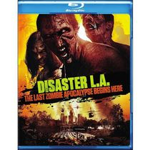 Disaster L.A. : The Last Zombie Apocalypse Begins Here (Blu-ray)