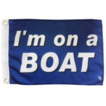 """I'm on a Boat"" Drapeau comique NAUTI"