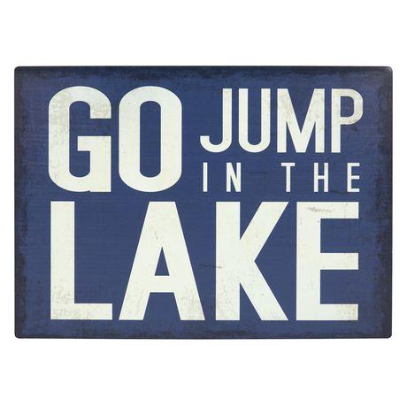 Panneau métallique sentiment Canadiana à imprimé « Go Jump In The Lake » - image 1 de 4
