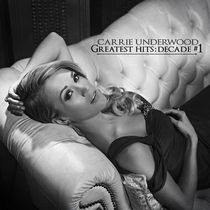 Carrie Underwood - Greatest Hits: Decade #1 (2CD)