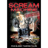 Scream Machine: Five Bloody Twisted Tales (Unrated)