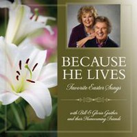 Bill & Gloria Gaither And Their Homecoming Friends - Because He Lives: Favorite Easter Songs