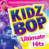 Kidz Bop Kids - Kidz Bop Ultimate Hits