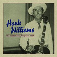 Hank Williams - The Garden Spot Program, 1950 (Vinyl)