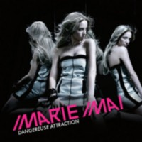 Marie Mai - Dangereuse Attraction