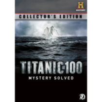Titanic at 100 - Mystery Solved - Collection DVD