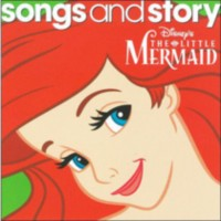Walt Disney Records - Disney Songs And Story: The Little Mermaid