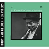 Coleman Hawkins - At Ease With Coleman Hawkins: Rudy Van Gelder Remasters