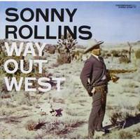 Sonny Rollins - Way Out West (Original Jazz Classics Remasters)