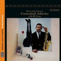 Cannonball Adderley And  Bill Evans - Know What I Mean? (Remaster)
