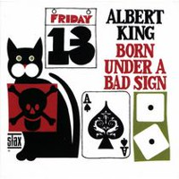 Albert King - Born Under A Bad Sign (Remaster)