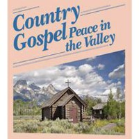 Artistes Variés - Country Gospel: Peace In The Valley