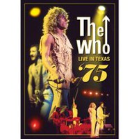 The Who - Live In Texas '75 (Music DVD)