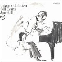 Bill Evans & Jim Hall - Intermodulation